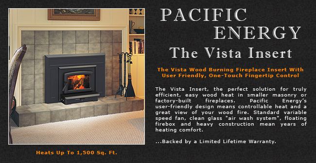 Pacific Energy Vista Wood Fireplace Insert Adams Stove Company Wood